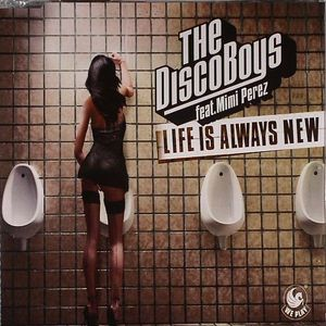 DISCOBOYS, The feat MIMI PEREZ - Life Is Always New