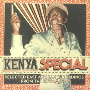 VARIOUS - Kenya Special: Selected East African Recordings From The 1970's & 80's