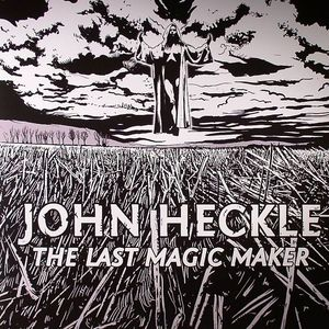 HECKLE, John - The Last Magic Maker