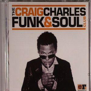 CHARLES, Craig/VARIOUS - The Craig Charles Funk & Soul Club
