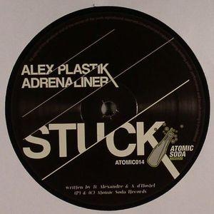 PLASTIK, Alex/ADRENALINER - Stuck