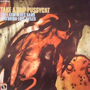 LATIN BLUES BAND, The feat LUIS AVILES - Take A Trip Pussycat