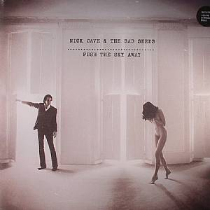 CAVE, Nick & THE BAD SEEDS - Push The Sky Away