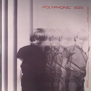 POLYPHONIC SIZE - Earlier/Later