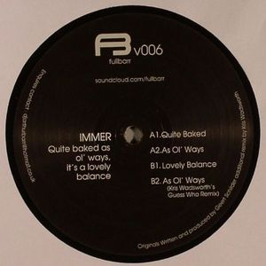 IMMER - Quite Baked As Ol' Ways It's A Lovely Balance EP