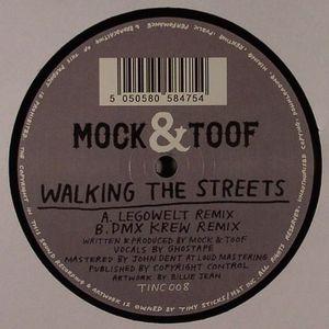 MOCK & TOOF - Walking The Streets (remixes)