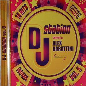BARATTINI, Alex/VARIOUS - DJ Station Vol 5