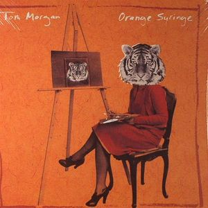 MORGAN, Tom - Orange Syringe
