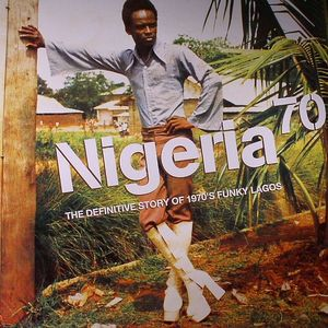 VARIOUS - Nigeria 70: The Definitive Story Of 1970's Funky Lagos