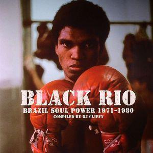 DJ CLIFFY/VARIOUS - Black Rio: Brazil Soul Power 1971-1980