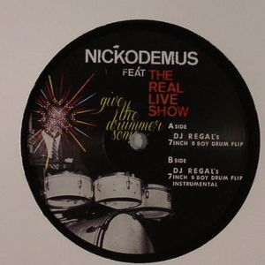 NICKODEMUS feat THE REAL LIVE SHOW - Give The Drummer Some Remixes