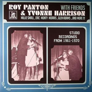 PANTON, Roy/YVONNE HARRISON/VARIOUS - Roy Panton & Yvonne Harrison With Friends: Studio Recordings From 1961-1970