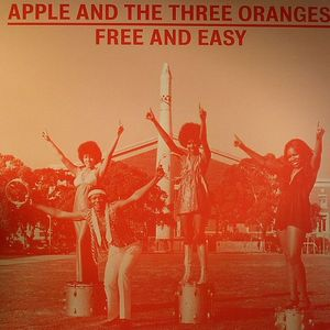 APPLE & THE THREE ORANGES - Free & Easy: The Complete Works 1970-1975