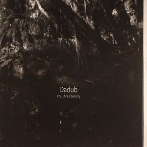 DADUB - You Are Eternity