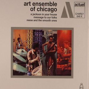 ART ENSEMBLE OF CHICAGO - A Jackson In Your House/Message To Our Folks/Reese &The Smooth Ones