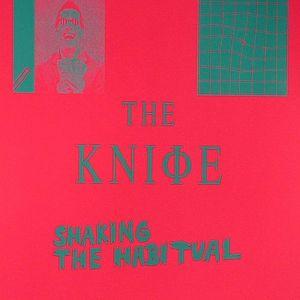 The Knife Shaking The Habitual Vinyl At Juno Records