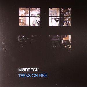 MOERBECK - Teens On Fire
