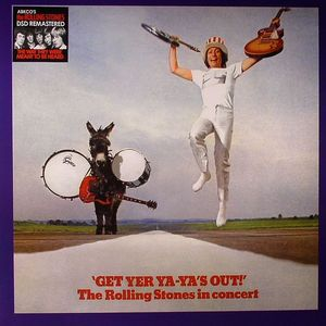 ROLLING STONES, The - Get Yer Ya Ya's Out: The Rolling Stones In Concert (remastered)