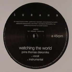 SURAHN - Watching The World (Prins Thomas Diskomiks)