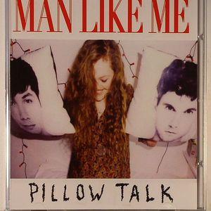MAN LIKE ME - Pillow Talk