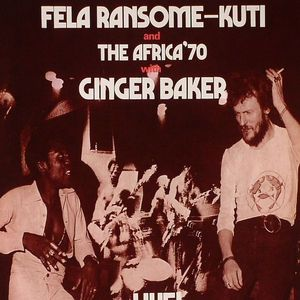 KUTI, Fela Ransome & THE AFRICA '70 with GINGER BAKER - Fela With Ginger Baker Live! (remastered)