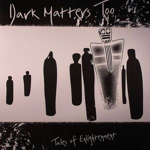 VARIOUS - Dark Matters Too: Tales Of Enlightenment