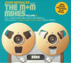 MORALES, John/VARIOUS - The M & M Mixes Volume 3: NYC Underground Disco Anthems & Previously Unreleased Exclusive Disco Mixes