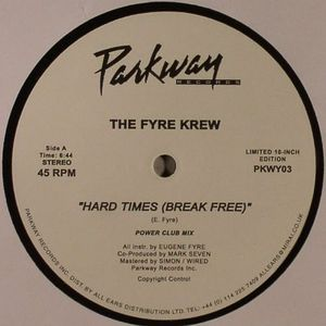 FYRE CREW, The - Hard Times (Break Free)