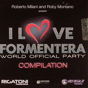 MILANI, Roberto/ROBY MONTANO/VARIOUS - I Love Formentera World Official Party Compilation