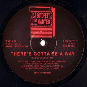 DJ SOTOFETT feat MADTEO - There's Gotta Be A Way (repress)