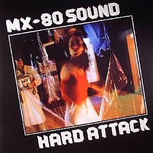 MX80 SOUND - Hard Attack