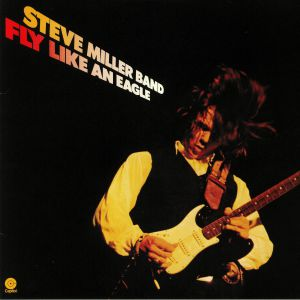 STEVE MILLER BAND, The - Fly Like An Eagle