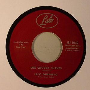 GUERRERO, Lalo - Los Chucos Suaves