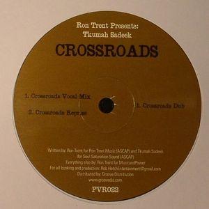 TRENT, Ron presents TKUMAH SADEEK - Crossroads