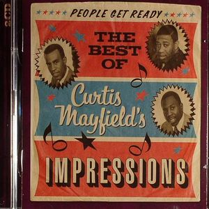 CURTIS MAYFIELDS/THE IMPRESSIONS - People Get Ready: The Best Of Curtis Mayfields Impressions