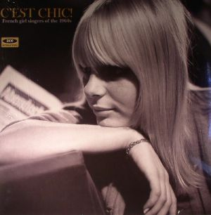 VARIOUS - C'est Chic! French Girl Singers Of The 1960s