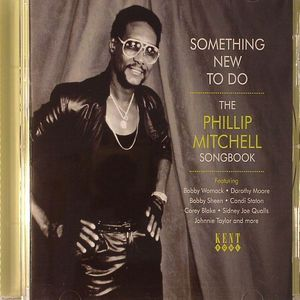 VARIOUS - Something New To Do: The Phillip Mitchell Songbook