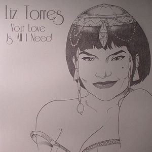 TORRES, Liz - Your Love Is All I Need