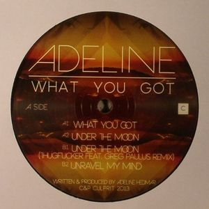 ADELINE - What You Got