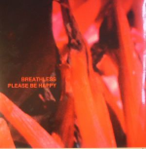 BREATHLESS - Please Be Happy