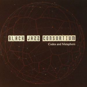 BLACK JAZZ CONSORTIUM - Codes & Metaphors