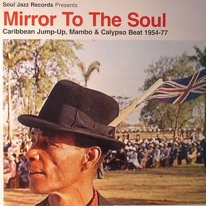 VARIOUS - Mirror To The Soul: Caribbean Jump Up Mambo & Calypso Beat 1954-77