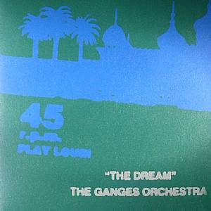 GANGES ORCHESTRA, The - The Dream