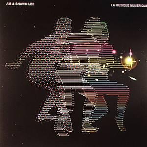 AM & SHAWN LEE - La Musique Numerique