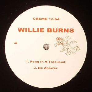 BURNS, Willie - Pong In A Tracksuit
