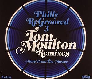 MOULTON, Tom/VARIOUS - Philly Regrooved 3: The Tom Moulton Remixes