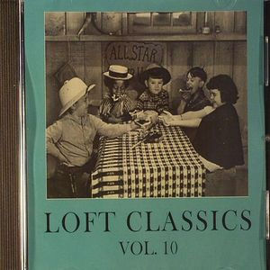 LOFT CLASSICS - Loft Classics Vol 10