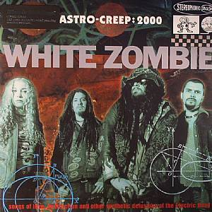 WHITE ZOMBIE - Astro Creep: 2000