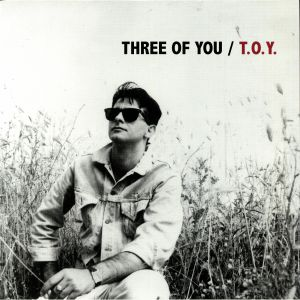 THREE OF YOU - TOY