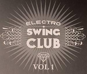VARIOUS - Electro Swing Club Vol 1